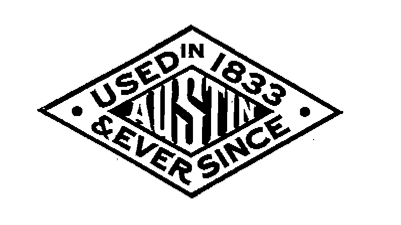 AUSTIN USED IN 1833 & EVER SINCE