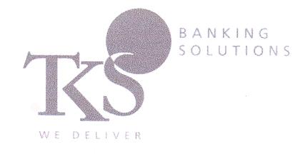 TKS WE DELIVER BANKING SOLUTIONS