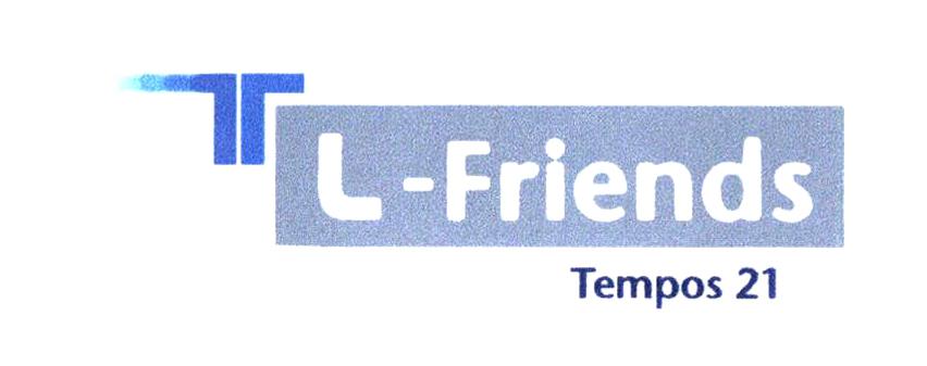 T L-Friends Tempos 21
