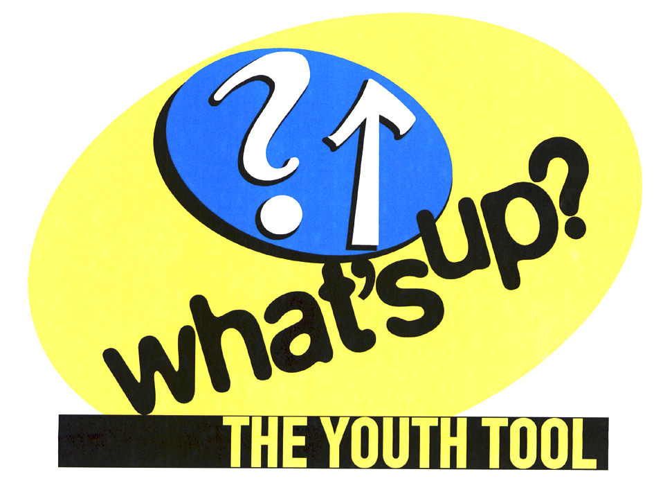 ? What'sup? THE YOUTH TOOL