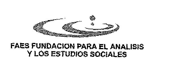 FAES FUNDACION PARA EL ANALISIS Y LOS ESTUDIOS SOCIALES
