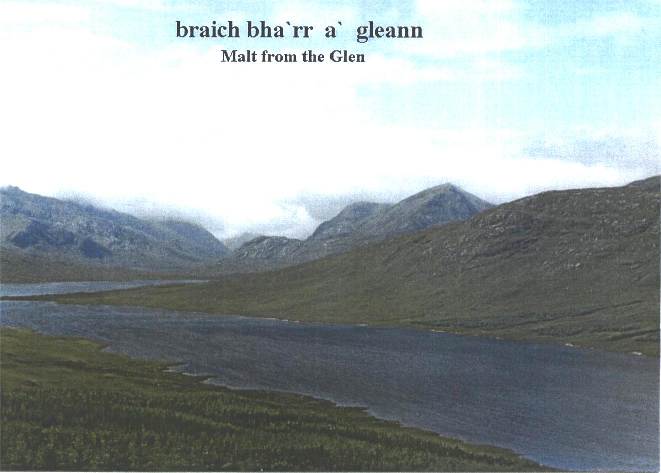 braich bha'rr a' gleann Malt from the Glen