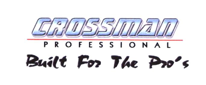 CROSSMAN PROFESSIONAL Built for the Pro's
