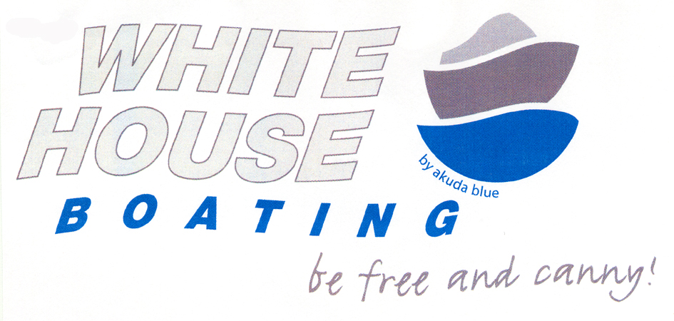 WHITE HOUSE BOATING be free and canny!