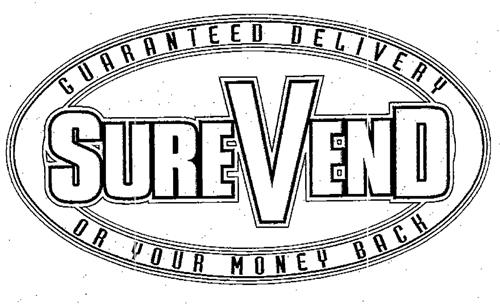 GUARANTEED DELIVERY SUREVEND OR YOUR MONEY BACK