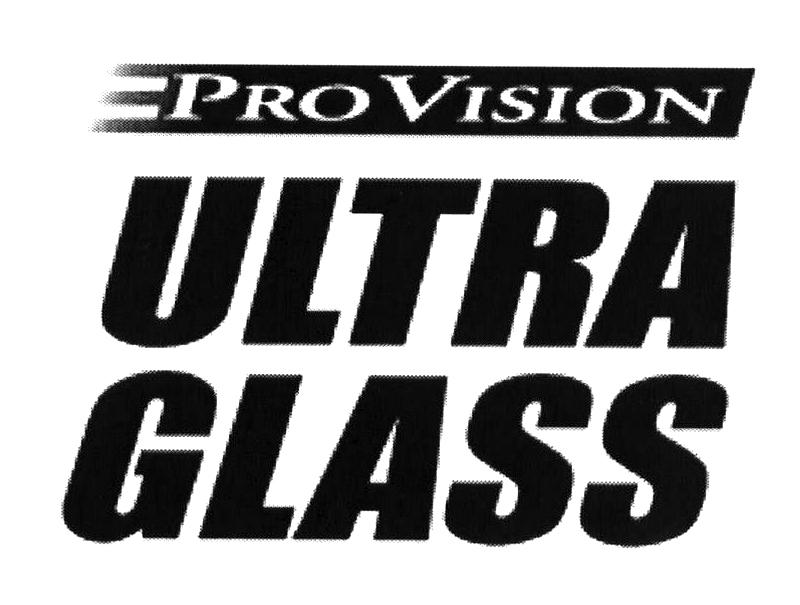 PROVISION ULTRA GLASS