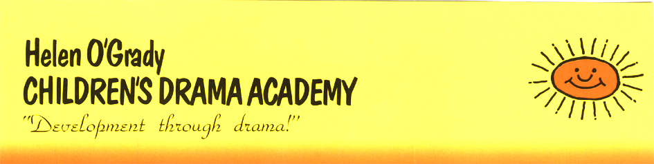 Helen O´Grady CHILDREN´S DRAMA ACADEMY ´´Development through drama!´´