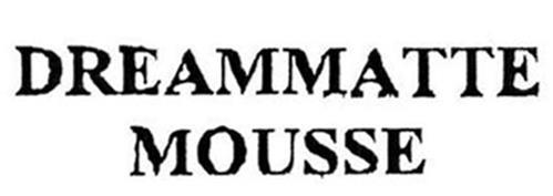 DREAMMATTE MOUSSE