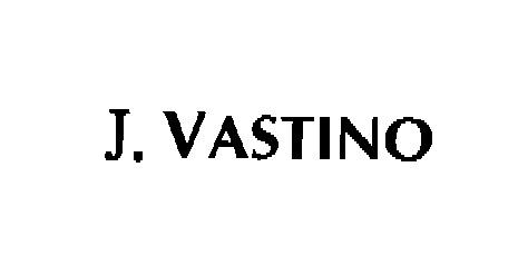 J. VASTINO