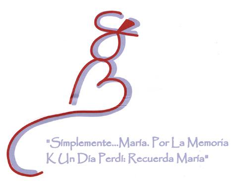"""""""Simplemente...María. Por La Memoria K Un Día Perdí: Recuerda María"""""""