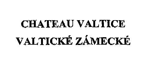 CHATEAU VALTICE VALTICKÉ ZÁMECKÉ