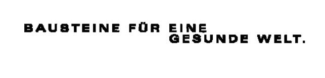 BAUSTEINE FÜR EINE GESUNDE WELT