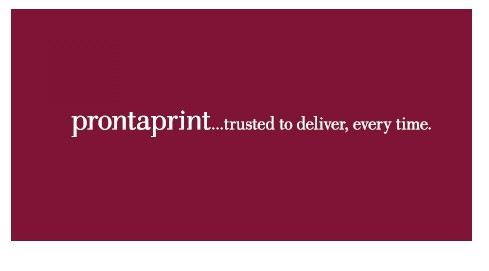 prontaprint...trusted to deliver, every time.