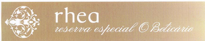 rhea reserva especial O Boticário