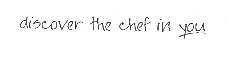discover the chef in you