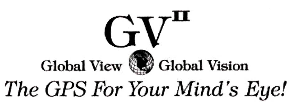 GVII Global View Global Vision The GPS For Your Mind's Eye!