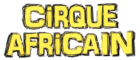 CIRQUE AFRICAIN