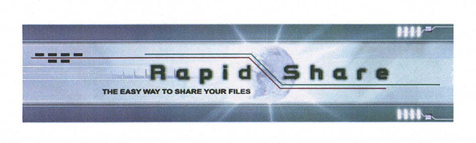 Rapid Share THE EASY WAY TO SHARE YOUR FILES