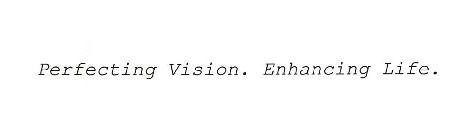 Perfecting Vision. Enhancing Life.