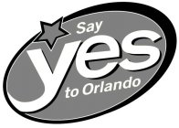 Say yes to Orlando