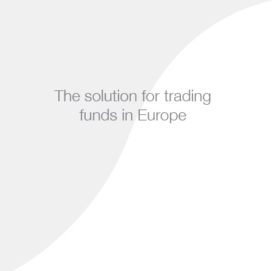The solution for trading funds in Europe