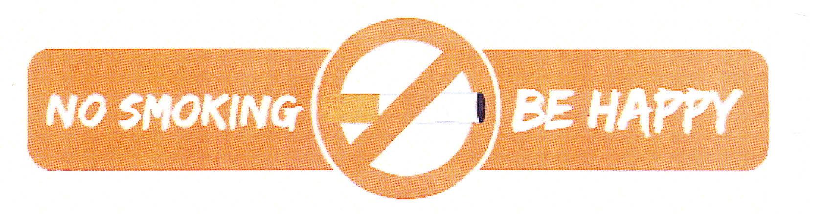 NO SMOKING BE HAPPY