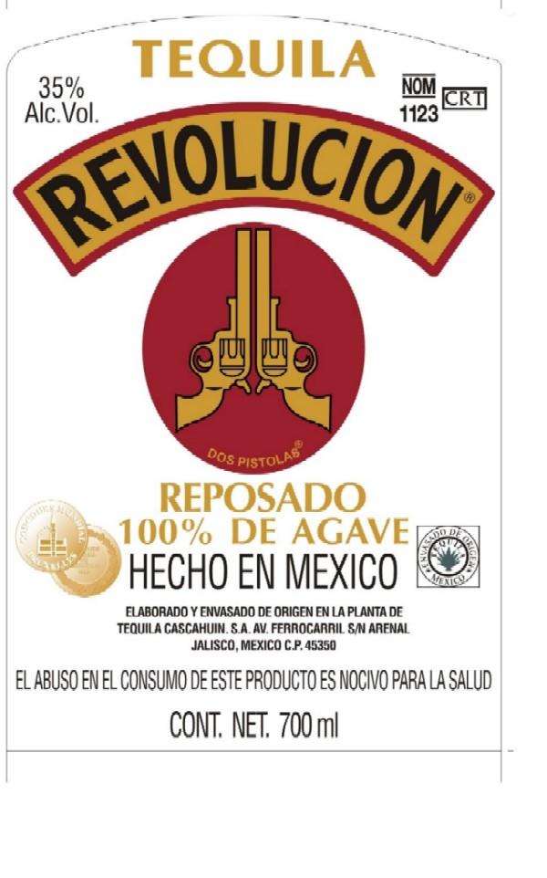 TEQUILA REVOLUCION REPOSADO 100% DE AGAVE HECHO EN MEXICO ELABORADO Y ENVASADO DE ORIGEN EN LA PLANTA DE TEQUILA CASCAHUIN. S.A. AV.FERROCARRIL. S/N ARENAL JALISCO, MEXICO C.P. 45350 EL ABUSO EN EL CO