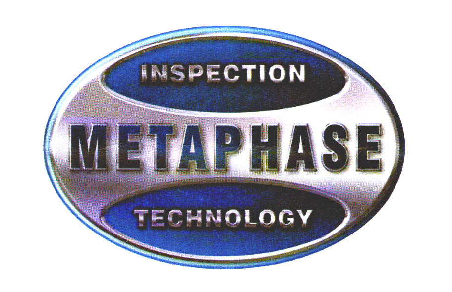 INSPECTION METAPHASE TECHNOLOGY