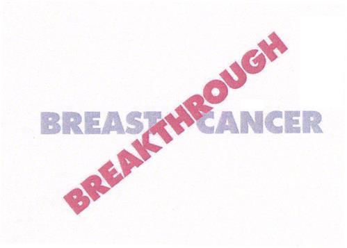 BREAST CANCER BREAKTHROUGH