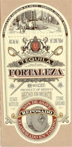 TEQUILA LOS ABUELOS S.A. DE C.V. - TEQUILA, JALISCO. MÉXICO TEQUILA FORTALEZA PRODUCT OF MEXICO HECHO EN MEXICO 100% DE AGAVE REPOSADO ELABORADO EN TAHONA