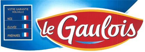 le Gaulois VOTRE GARANTIE VOLAILLE NÉE ÉLEVÉE PRÉPARÉE