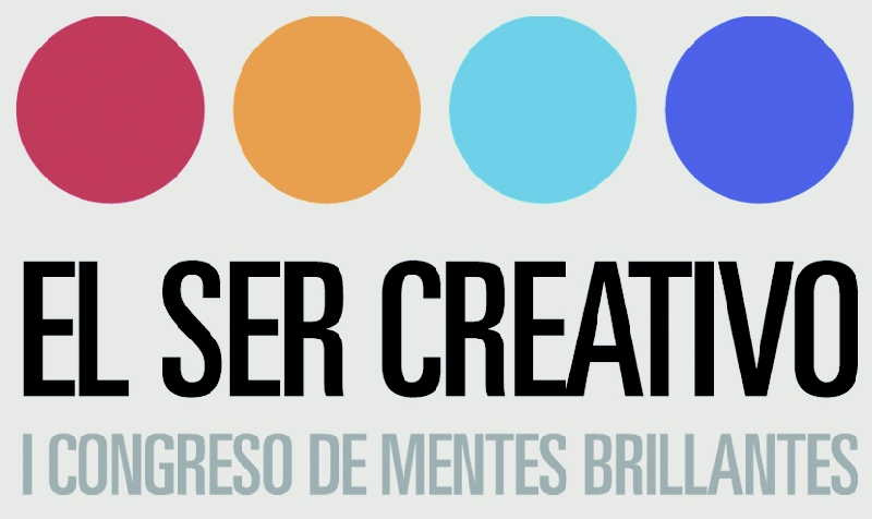EL SER CREATIVO - I CONGRESO DE MENTES BRILLANTES