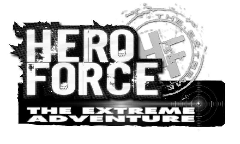 HF HERO FORCE THE EXTREME ADVENTURE