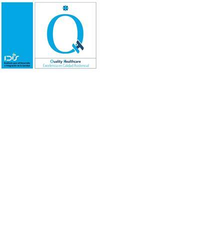 IDIS Instituto para el Desarollo e Integración de la Sanidad Quality Healthcare Excelencia en Calidad Asistencial