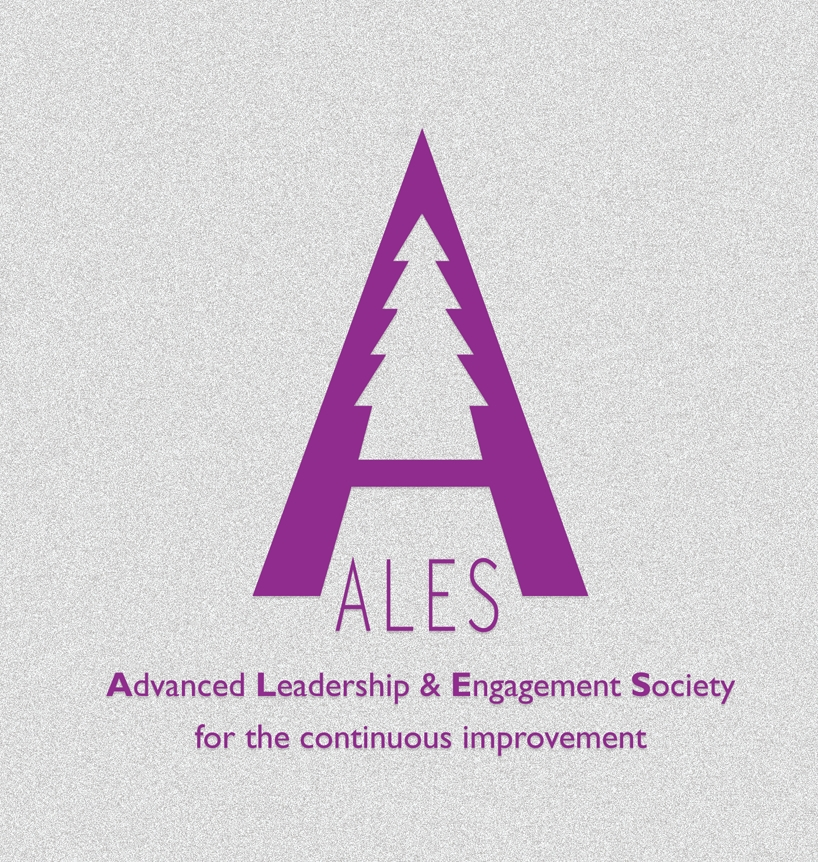 ALES Advanced Leadership & Engagement Society for the continuous improvement