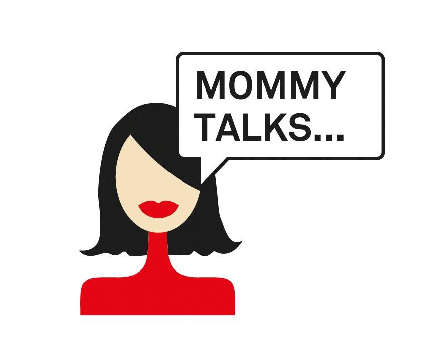 MOMMY TALKS...