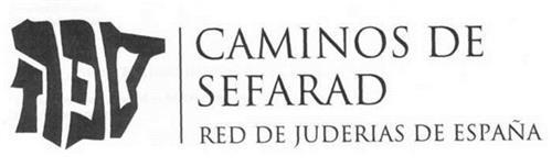 CAMINOS DE SEFARAD RED DE JUDERIAS DE ESPAÑA