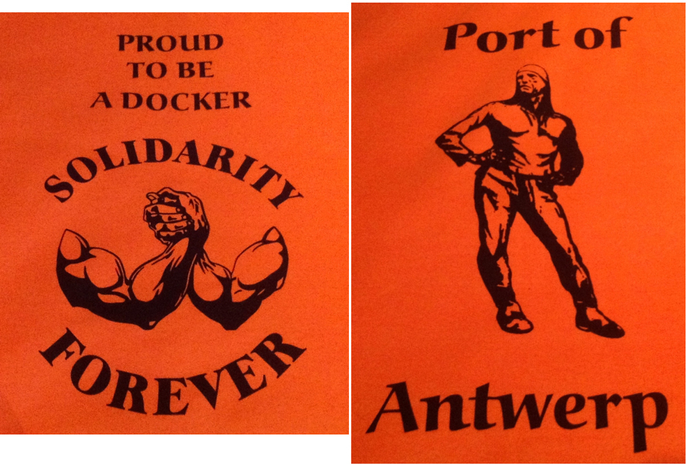 PROUD TO BE A DOCKER SOLIDARITY FOREVER Port of Antwerp