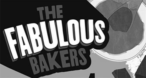 THE FABULOUS BAKERS