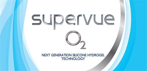 SUPERVUE O2- NEXT GENERATION SILICONE HYDROGEL TECHNOLOGY