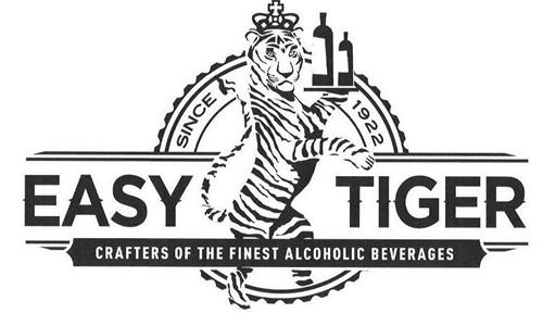 EASY TIGER CRAFTERS OF THE FINEST ALCOHOLIC BEVERAGES SINCE 1922