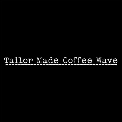 Tailor Made Coffee Wave