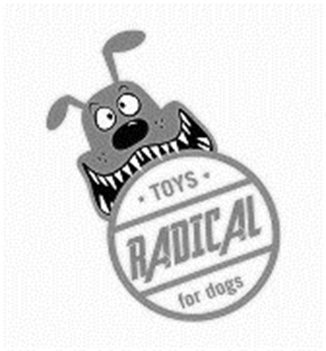 TOYS RADICAL FOR DOGS