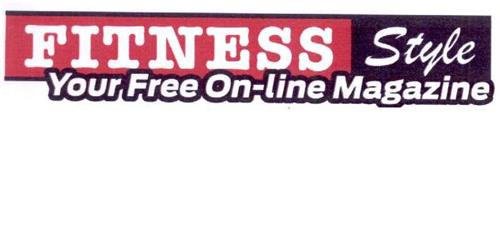FITNESS STYLE YOUR FREE ON LINE MAGAZINE