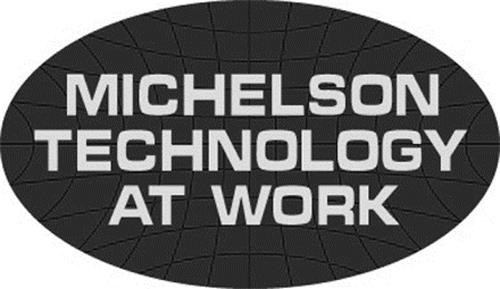 MICHELSON TECHNOLOGY AT WORK