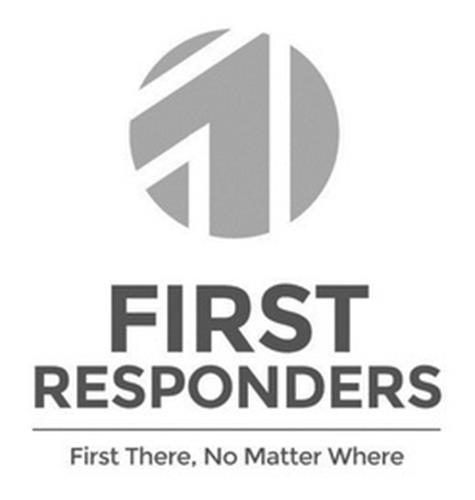FIRST RESPONDERS FIRST THERE, NO MATTER WHERE