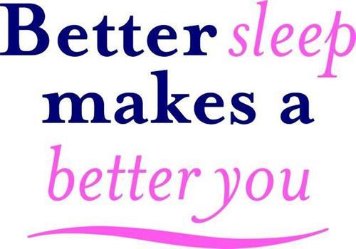 BETTER SLEEP MAKES A BETTER YOU