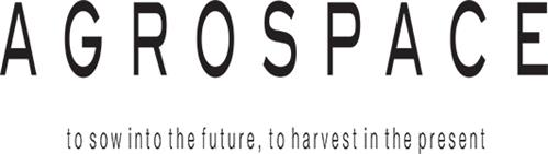 AGROSPACE TO SOW INTO THE FUTURE, TO HARVEST IN THE PRESENT