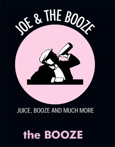 JOE & THE BOOZE JUICE, BOOZE AND MUCH MORE the BOOZE