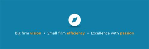 Big firm vision • Small firm efficiency • Excellence with passion